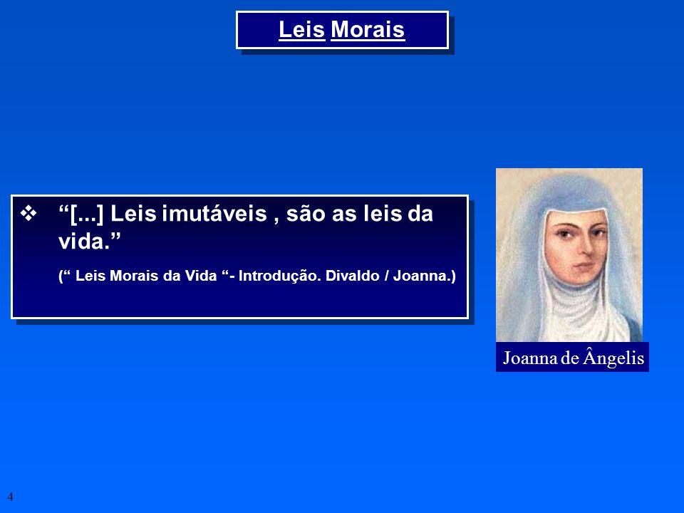 [...] Leis imutáveis , são as leis da vida.
